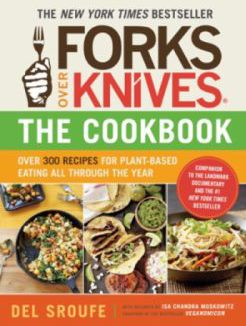 Forks Over Knives The Cookbook Review- The Health Lover's Favorite Cooking Guide!
